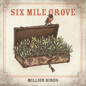 Six_Mile_Grove_Million_Birds_Album_Cover_-_300x300