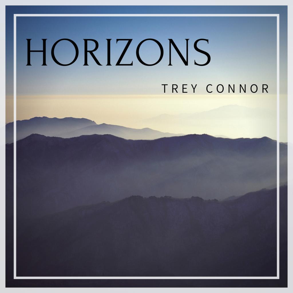 FV Music Blog - Trey Connor - 'Horizons' Album Release June 2020