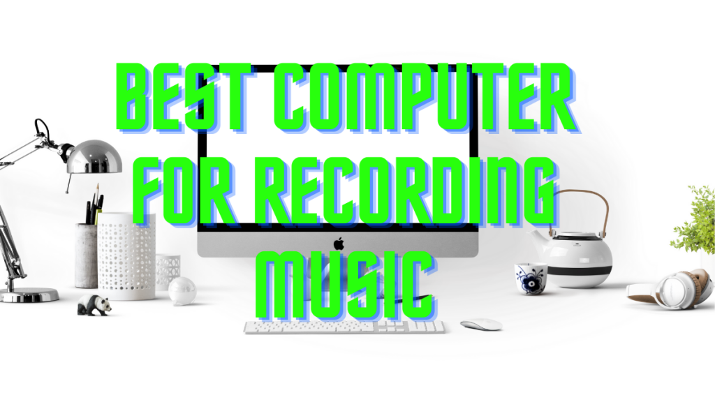 Computer For Recording Music